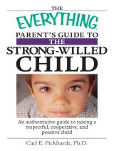 The Everything Parents Guide To The Strong Willed Child